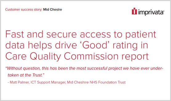 Fast and secure access to patient data helps drive 'Good' rating in Care Quality Commission report