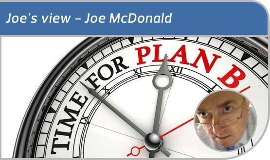 Joe's View: On whether it's time for a Plan B