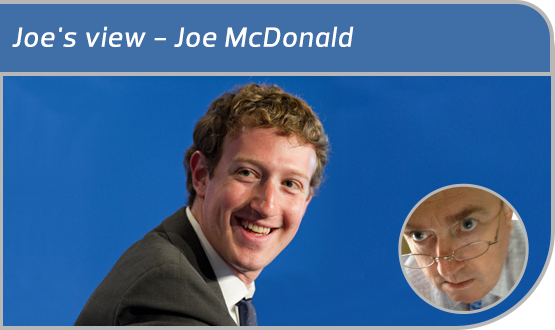 Joe's View: Dear Mr Zuckerberg – An open letter to Facebook's CEO