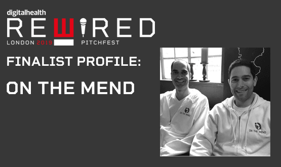 Digital Health Rewired Pitchfest 2019 finalist profile: On The Mend