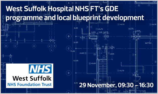 West Suffolk Hospital NHS FT's GDE programme and local blueprint development