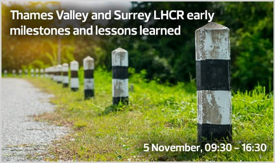 Thames Valley and Surrey LHCR early milestones and lessons learned